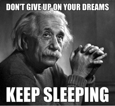 Funniest_Memes_don-t-give-up-on-your-dreams-keep-sleeping_2035