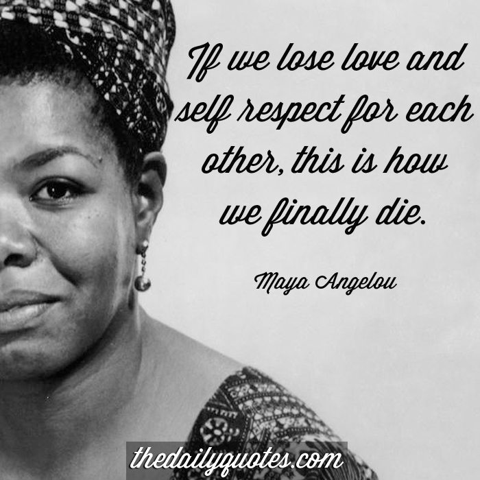 lose-love-and-self-respect-maya-angelou-daily-quotes-sayings-pictures